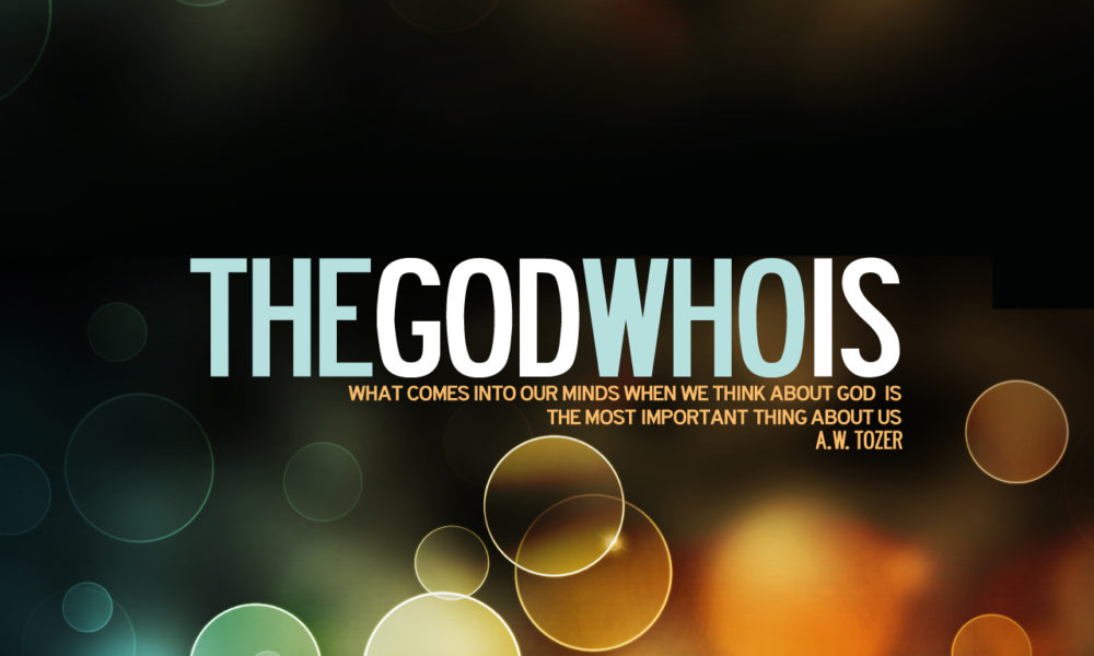 The God Who Is...
