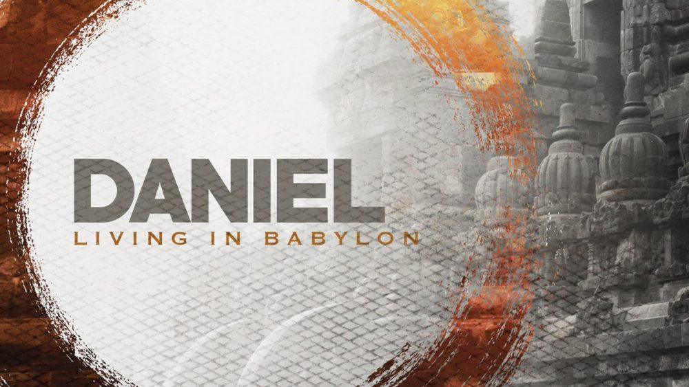 Daniel, Living in Babylon